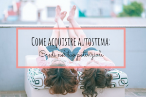 come acquisire autostima